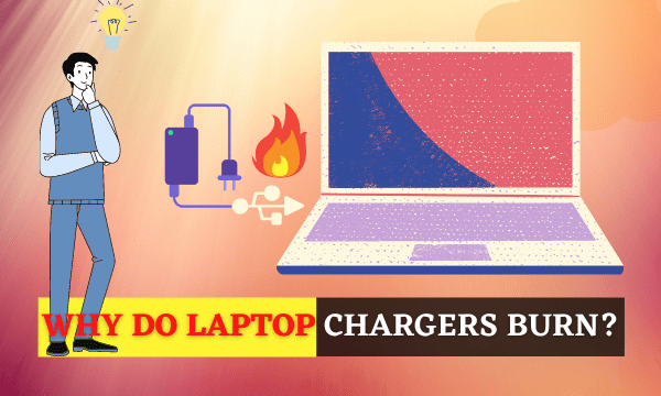 Why do Laptop Chargers burn  Full Explanation